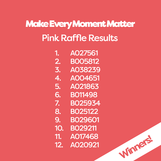 Winning tickets Pink MakeEveryMomentMatter Raffle